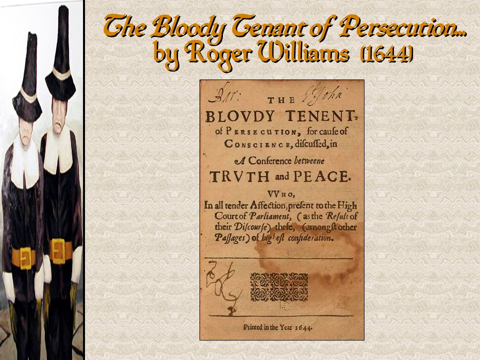 The Bloody Tenant of Persecution… by Roger Williams [1644]
